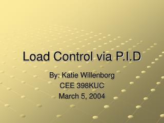 Load Control via P.I.D