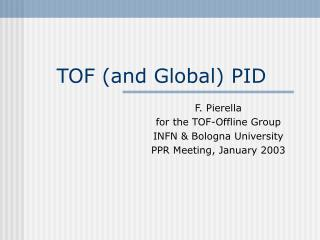 TOF (and Global) PID