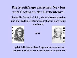 Die Streitfrage zwischen Newton und Goethe in der Farbenlehre: