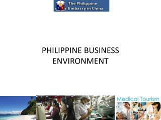 PHILIPPINE BUSINESS ENVIRONMENT