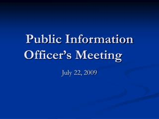 Public Information Officer�s Meeting
