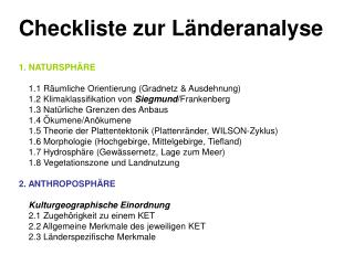Checkliste zur Länderanalyse 1. NATURSPHÄRE     1.1 Räumliche Orientierung (Gradnetz & Ausdehnung)