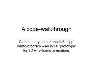A code-walkthrough
