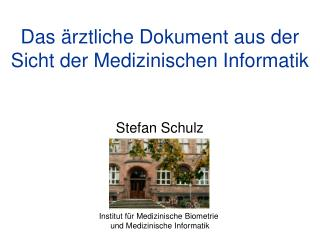 Das ärztliche Dokument aus der Sicht der Medizinischen Informatik