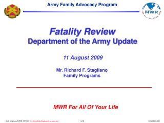 Fatality Review  Department of the Army Update   11 August 2009  Mr. Richard F. Stagliano Family Programs
