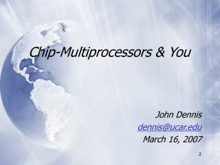 Chip-Multiprocessors & You
