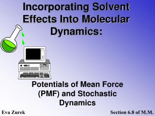 Incorporating Solvent Effects Into Molecular Dynamics: