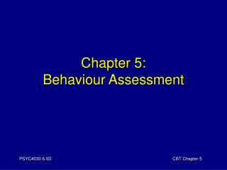 Chapter 5: Behaviour Assessment