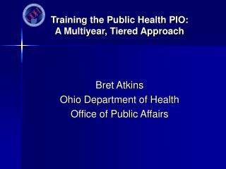 Training the Public Health PIO: A Multiyear, Tiered Approach