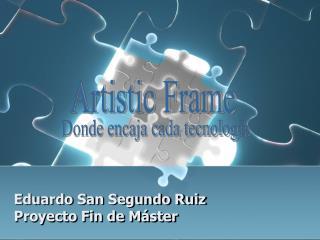 Eduardo San Segundo Ruiz Proyecto Fin de Máster