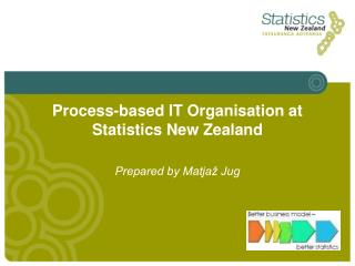 Process-based IT Organisation at Statistics New Zealand
