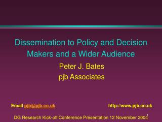 Dissemination to Policy and Decision Makers and a Wider Audience