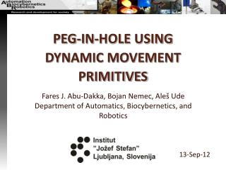 PEG-IN-HOLE USING DYNAMIC MOVEMENT PRIMITIVES