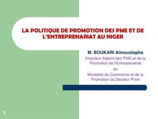 LA POLITIQUE DE PROMOTION DES PME ET DE L'ENTREPRENARIAT AU NIGER
