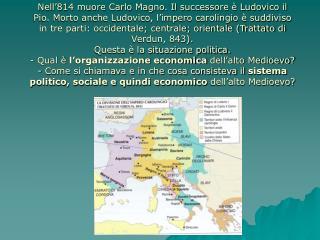 Il sistema sociale, politico, economico dell'alto Medioevo si chiama  feudalesimo .