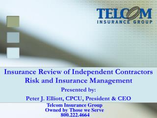 Telcom Insurance Group Owned by Those we Serve  800.222.4664