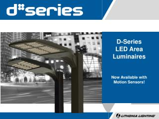 D-Series LED Area Luminaires Now Available with Motion Sensors!