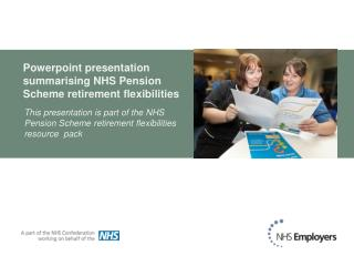 Powerpoint presentation summarising NHS Pension Scheme retirement flexibilities