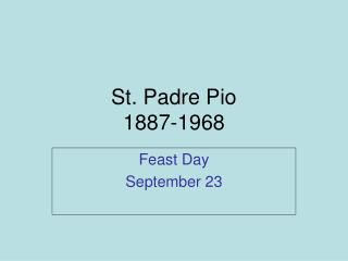 St. Padre Pio 1887-1968