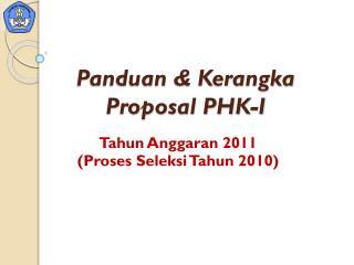 Panduan & Kerangka Proposal PHK-I