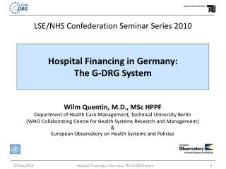 Wilm Quentin, M.D., MSc HPPF Department of Health Care Management, Technical University Berlin