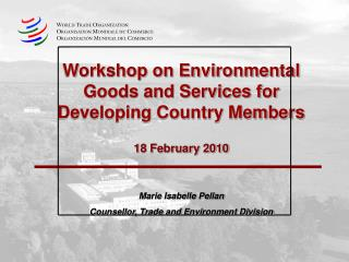 Workshop on Environmental Goods and Services for Developing Country Members  18 February 2010