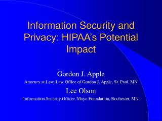 Information Security and Privacy: HIPAA's Potential Impact