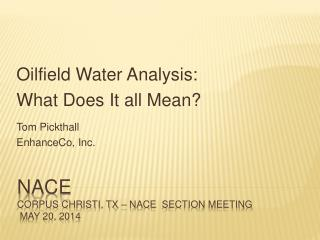 NACE  Corpus Christi, TX –  Nace   Section Meeting  May 20, 2014