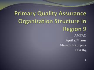 Primary Quality Assurance Organization Structure in Region 9