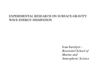 EXPERIMENTAL RESEARCH ON SURFACE-GRAVITY  WAVE ENERGY DISSIPATION