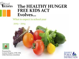 The HEALTHY HUNGER FREE KIDS ACT Evolves…