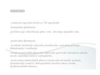 - moderno trgovačko društvo s 741 zaposlenih  komunalne djelatnosti: