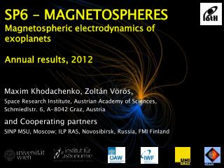 SP6 –  MAGNETOSPHERES Magnetospheric electrodynamics of exoplanets Annual results, 2012