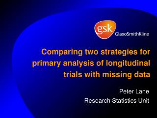 Comparing two strategies for primary analysis of longitudinal trials with missing data