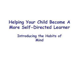 Helping Your Child Become A More Self-Directed Learner