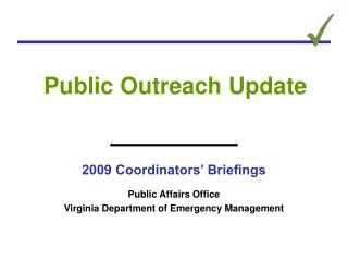 2009 Coordinators' Briefings Public Affairs Office Virginia Department of Emergency Management