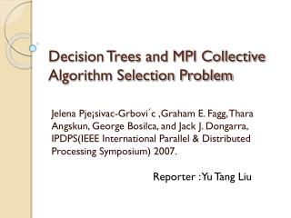 Decision Trees and MPI Collective Algorithm Selection Problem