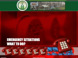 Emergency situations what to do?