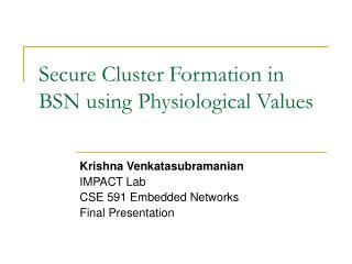 Secure Cluster Formation in BSN using Physiological Values