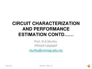 CIRCUIT CHARACTERIZATION AND PERFORMANCE ESTIMATION CONTD……