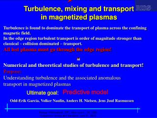 Turbulence, mixing and transport  in magnetized plasmas