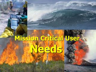 Mission Critical User Needs
