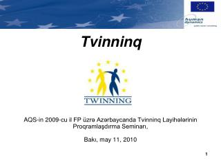 T vinninq AQS-in 2009-cu il FP üzrə Azərbaycanda Tvinninq Layihələrinin