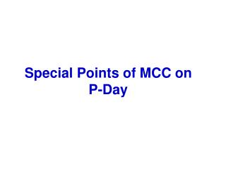 Special Points of MCC on P-Day