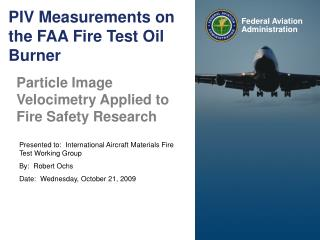 PIV Measurements on the FAA Fire Test Oil Burner