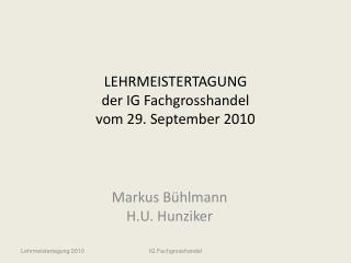 LEHRMEISTERTAGUNG der IG Fachgrosshandel  vom 29. September 2010