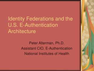 Identity Federations and the U.S. E-Authentication Architecture