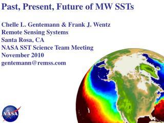 Past, Present, Future of MW SSTs Chelle L. Gentemann & Frank J. Wentz Remote Sensing Systems