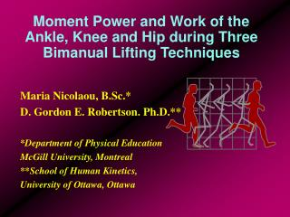 Moment Power and Work of the Ankle, Knee and Hip during Three Bimanual Lifting Techniques
