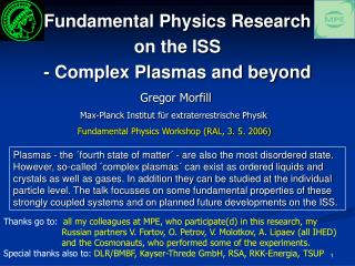 Fundamental Physics Research  on the ISS  - Complex Plasmas and beyond